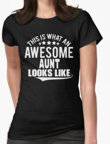 THIS IS WHAT AN AWESOME AUNT LOOKS LIKE T-Shirt