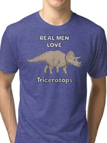 Real men love triceratops  Tri-blend T-Shirt