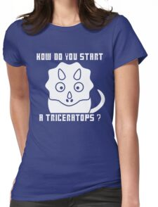 How do you start a Triceratops?! - Dr Who Womens Fitted T-Shirt