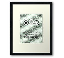 80s - We ain't ever gonna be respectable Framed Print