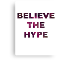 BELIEVE THE HYPE SPACE BACKGROUND T-SHIRT/HOODIE/JUMPER Canvas Print