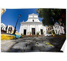 A fisheye street level view of a cathedral in Old San Juan, PR. Poster