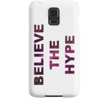 BELIEVE THE HYPE SPACE BACKGROUND T-SHIRT/HOODIE/JUMPER Samsung Galaxy Case/Skin