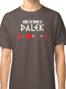 How to Make a Dalek (variant 3) Classic T-Shirt