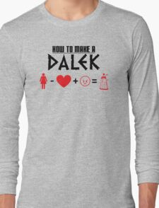 How to Make a Dalek Long Sleeve T-Shirt