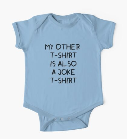 my other t-shirt is also a joke t-shirt One Piece - Short Sleeve