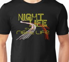 Night Life Is the Right Life (Yellow) Unisex T-Shirt