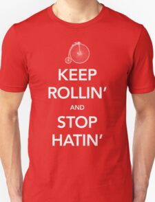 Keep Rollin' and Stop Hatin' T-Shirt