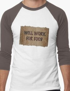 Will Work For Food - Cardboard Sign Men's Baseball ¾ T-Shirt