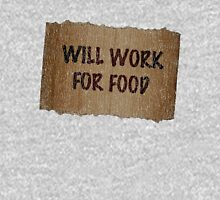 Will Work For Food - Cardboard Sign T-Shirt