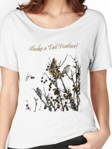 Shake a Tail Feather Tee Shirt or Hoodie Women's Relaxed Fit T-Shirt
