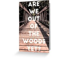 Taylor Out Of The Woods Greeting Card
