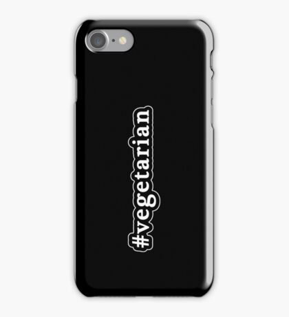 Vegetarian - Hashtag - Black & White iPhone Case/Skin