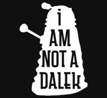 I AM NOT A DALEK in white by saltyblack