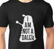 I AM NOT A DALEK in white Unisex T-Shirt