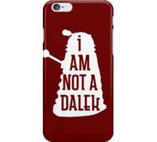 I AM NOT A DALEK in white iPhone Case/Skin