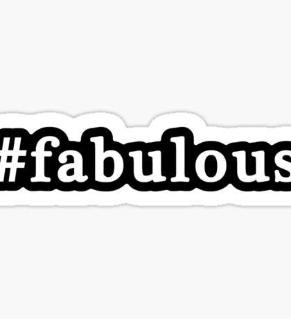 Fabulous - Hashtag - Black & White Sticker