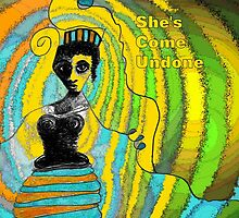 She's Come Undone  by Sarah Curtiss