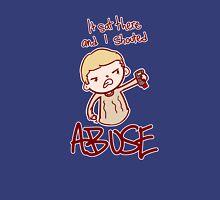 ABUSE!! Unisex T-Shirt