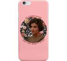 I'm Audrey Horne.... iPhone Case/Skin
