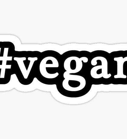 Vegan - Hashtag - Black & White Sticker
