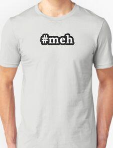 Meh - Hashtag - Black & White Unisex T-Shirt