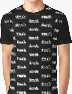 Meh - Hashtag - Black & White Graphic T-Shirt