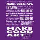 Make Good Art - Neil Gaiman quote (dark) by KaliBlack
