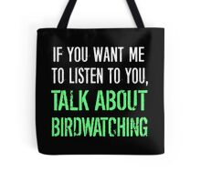 Talk About Bird Watching Tote Bag