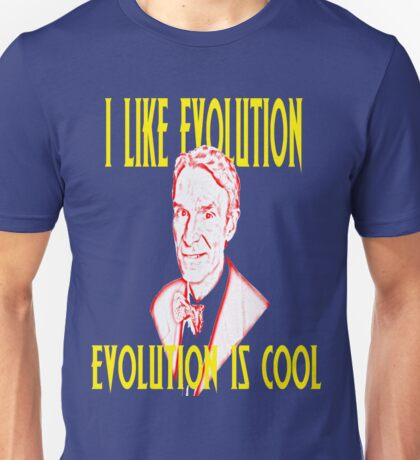I like Evolution, Evolution is cool Unisex T-Shirt
