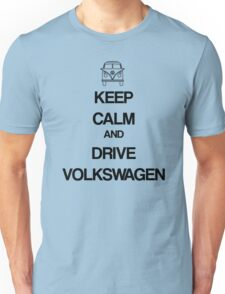 Keep Calm and Drive  Unisex T-Shirt