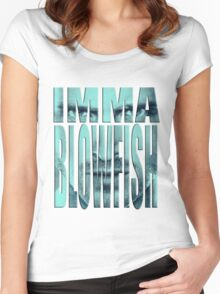 Blowfishin this up!!! Women's Fitted Scoop T-Shirt