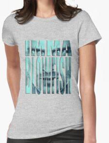 Blowfishin this up!!! T-Shirt