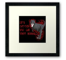 Good To Be The King Framed Print