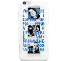 You Saved Me iPhone Case/Skin