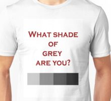 What shade are you? Unisex T-Shirt