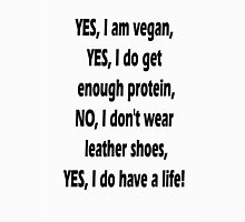 Vegans have a life Unisex T-Shirt