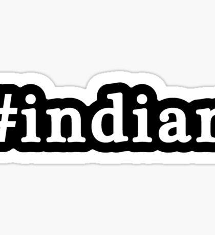 Indian - Hashtag - Black & White Sticker