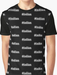 Indian - Hashtag - Black & White Graphic T-Shirt