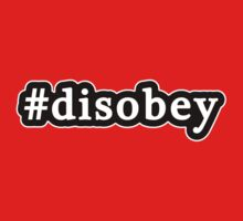 Disobey - Hashtag - Black & White by graphix