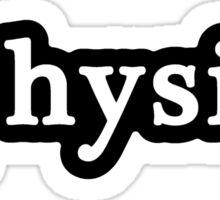 Physics - Hashtag - Black & White Sticker