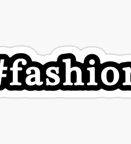 Fashion - Hashtag - Black & White Sticker