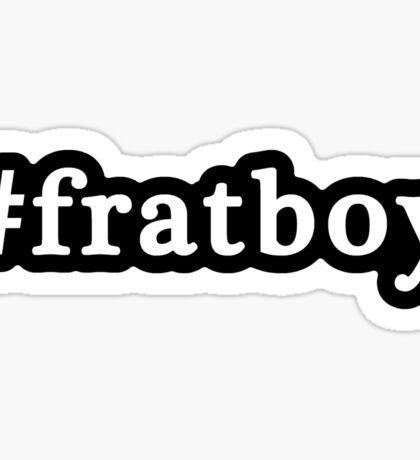 Frat Boy - Hashtag - Black & White Sticker