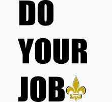 Do Your Job - Gold Fleur De Lis Unisex T-Shirt
