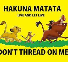 Don't Thread On Me - Hakuna Matata by Slaanesh