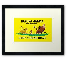 Don't Thread On Me - Hakuna Matata Framed Print