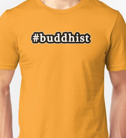 Buddhist - Hashtag - Black & White Unisex T-Shirt