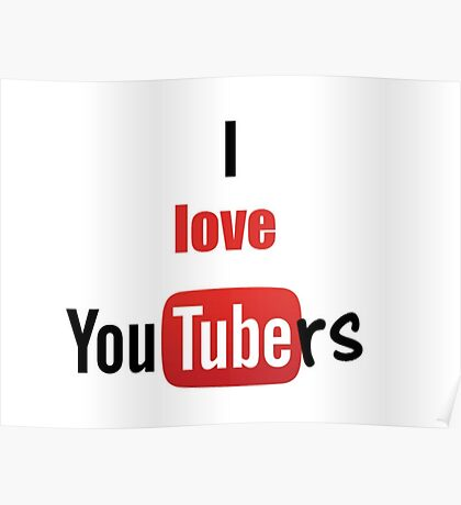 I love youtubers Poster