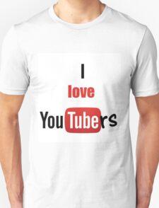 I love youtubers T-Shirt