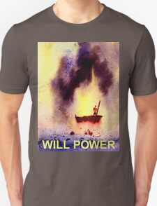 Will Power Unisex T-Shirt